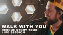 Walk With You: Rescue Story Tour Live Session/Zach Williams