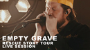 Empty Grave: Rescue Story Tour Live Session/Zach Williams