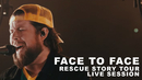 Face to Face: Rescue Story Tour Live Session/Zach Williams