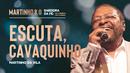 Escuta, Cavaquinho! (Ao Vivo)/Martinho Da Vila
