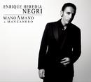 Mano A Mano: A Manzanero/Enrique Heredia Negri