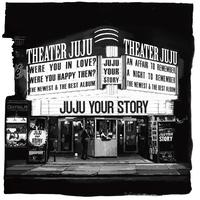 YOUR STORY/JUJU