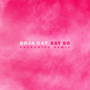 Say So (Snakehips Remix)/Doja Cat