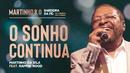 O Sonho Continua (Ao Vivo) feat.Rappin' Hood/Martinho Da Vila
