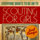 Everybody Wants To Be On TV - Lost Songs/Scouting For Girls