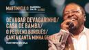 Devagar, Devagarinho / Casa de Bamba / O Pequeno Burguês / Canta Canta, Minha Gente (Ao Vivo)/Martinho Da Vila