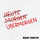 Übermorgen/Mark Forster