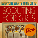 Everybody Wants To Be On TV - Live/Scouting For Girls