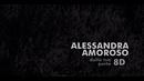 Dalla tua parte (8D Audio)/Alessandra Amoroso