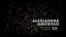 Comunque andare (8D Audio)/Alessandra Amoroso
