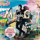 Somos Levedad (Acústico)/Manolo Garcia