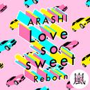 Love so sweet : Reborn/嵐