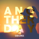 Another day/Gromee