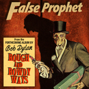 False Prophet/Bob Dylan