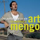 Les parfums de sa vie - Le meilleur d'Art Mengo/Art Mengo