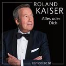 Alles oder dich (Edition 2020)/Roland Kaiser