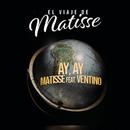 Ay, Ay (El Viaje de Matisse) feat.Ventino/Matisse