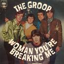 Woman You're Breaking Me/The Groop