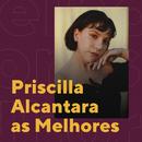 Priscilla Alcantara As Melhores/Priscilla Alcantara