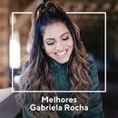 Melhores Gabriela Rocha/Gabriela Rocha