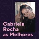 Gabriela Rocha As Melhores/Gabriela Rocha