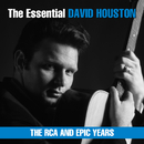 The Essential David Houston - The RCA and Epic Years/David Houston