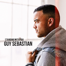 Standing With You/Guy Sebastian