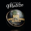 Nadie (El Viaje de Matisse) feat.Francisca Valenzuela/Matisse