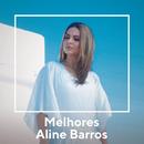 Melhores Aline Barros/Aline Barros