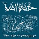 The End Of Dormancy - EP/Voivod