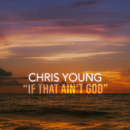 If That Ain't God/Chris Young