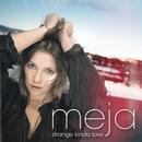 Strange Kinda Love/Meja
