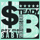 Pay Me Baby/Steady B