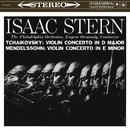 Tchaikovsky: Violin Concerto in D Major, Op. 35, Mendelssohn: Violin Concerto in E Minor, Op. 64/Isaac Stern
