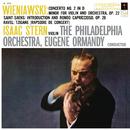 Wieniavski: Concerto No. 2, Op. 22 - Saint-Saens: Introduction and Rondo Capriccioso, Op. 28 - Ravel: Tzigane/Isaac Stern