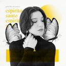 Espírito Santo (Ao Vivo)/Priscilla Alcantara