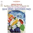 Bloch: Baal Shem & Violin Sonata No. 1/Isaac Stern