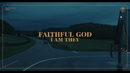 Faithful God (Official Music Video)/I AM THEY