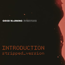INTRODUCTION stripped_version/Good Morning Everyone