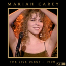 The Live Debut - 1990/Mariah Carey