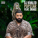POPSTAR( feat.ドレイク)/DJ Khaled