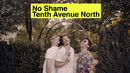 No Shame (Official Music Video)/Tenth Avenue North