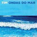 Ondas do Mar/Tim