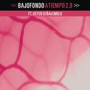 A Tiempo 2.0( feat.Usted Señalemelo)/Bajofondo