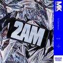 2AM (Endor Remix)( feat.Carla Monroe)/MK