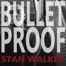 Bulletproof/Stan Walker