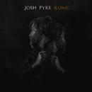 Rome/Josh Pyke