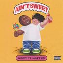 Ain't Sweet( feat.Matt Ox)/Buddy