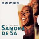 Focus - O Essencial de Sandra de Sá/Sandra De Sá