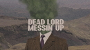Messin' Up (lyric video)/Dead Lord